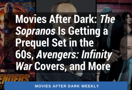 Nerdeek Life AFTER-DARK-WEEKLY-TWITTER-31 Movies After Dark: The Sopranos Is Getting a Prequel Set in the 60s and Avengers: Infinity War Covers Film Movie News Nerdeek Life