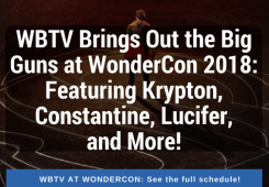 Nerdeek Life EDITORIALS-TWITTER-4 WBTV Brings Out the Big Guns at WonderCon 2018: Featuring Krypton, Constantine, Lucifer, and More! Conventions Nerdeek Life Sci-fi
