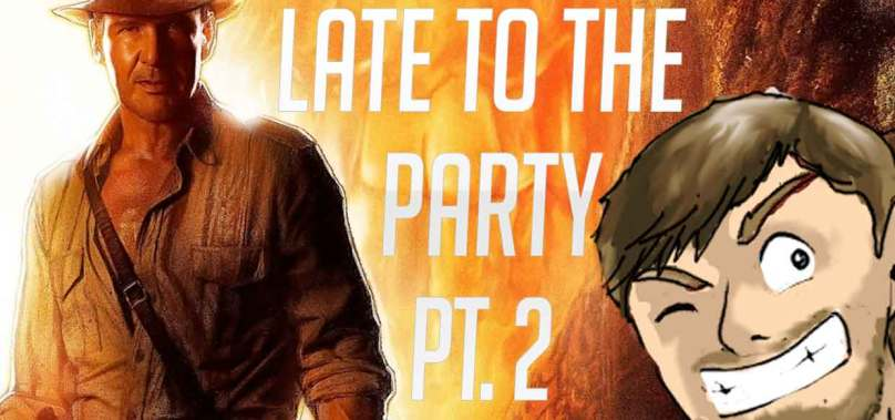 Late to the Party Ep2: Indiana Jones Pt. 2