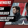 NEHvengers Ep10: The Falcon and The Winter Soldier – Episode 1 Review
