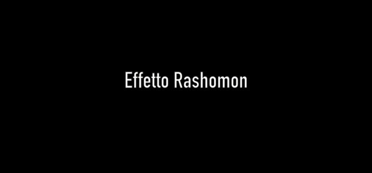 Le Storie di TNE: Effetto Rashomon