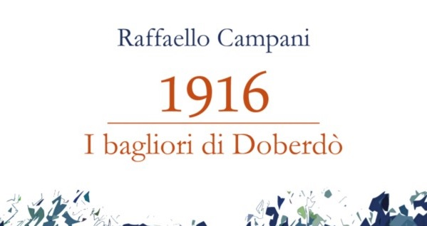 I Consigli del Martedì: 1916 – I Bagliori di Doberdò di Raffaello Campani