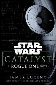 Catalyst: A Rogue One Novel by James Luceno