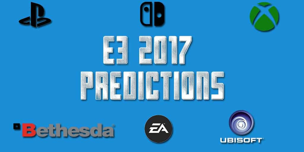E3 2017 predictions