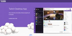 Twitch Introduces Upcoming Desktop App