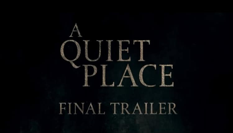 Paramount Pictures released the final trailer for A Quiet Place today. And we finally get glimpses of what happens in the movie when you no longer hold your tongue.