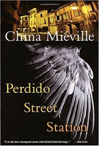 Perdido Street Station (and all of the Bas-Lag series) by China Miéville