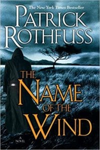 The Kingkiller Chronicle by Patrick Rothfuss