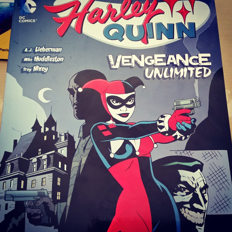 Harley Quinn: Vengeance Unlimited (my first Harley Quinn comic)