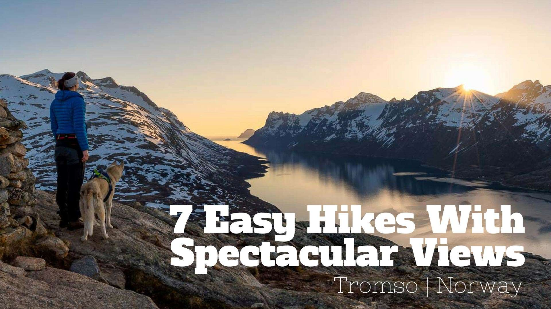 7 Easy Hikes With Spectacular Views In Tromso, Norway