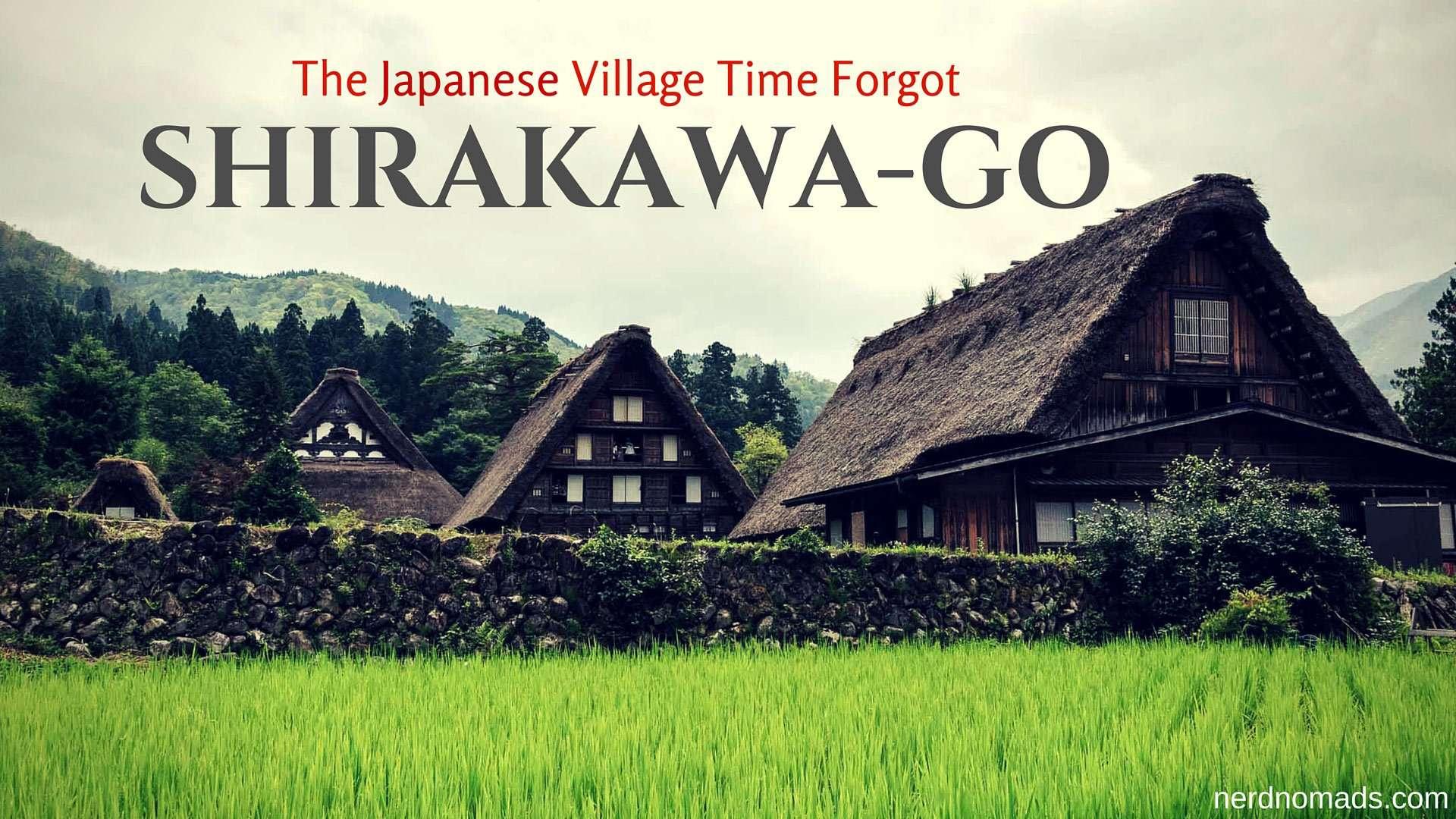The Japanese Village Time Forgot – Shirakawa-go