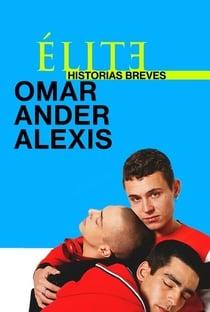 Elite Histórias Breves Omar Ander Alexis 1