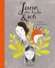 Jane, der Fuchs und ich Reprodukt-Verlag // Isabelle Arsenault & Fanny Britt