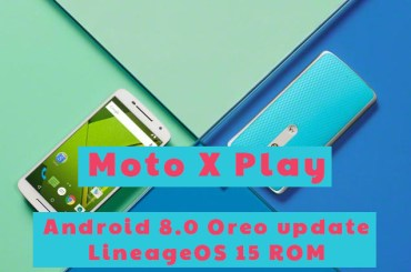 moto x play Oreo update LineageOS 15