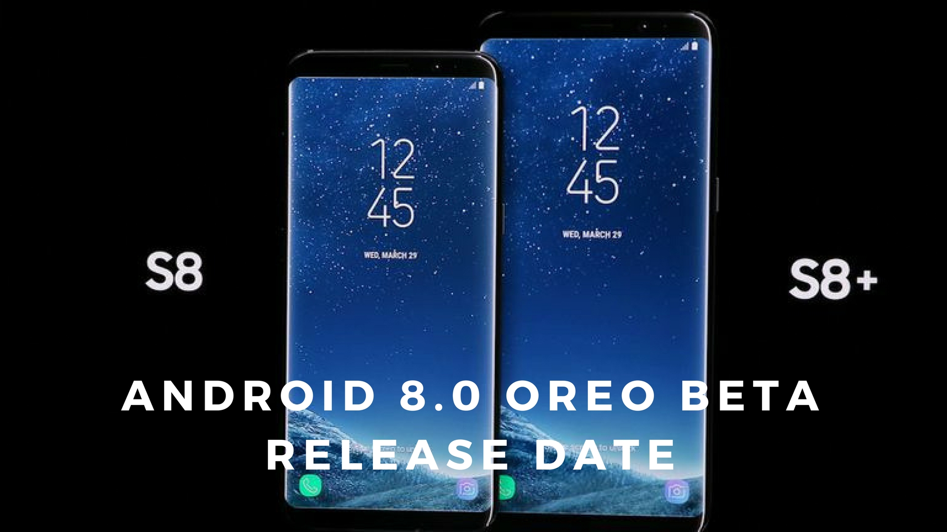 Galaxy S8 S8 Plus Oreo Beta