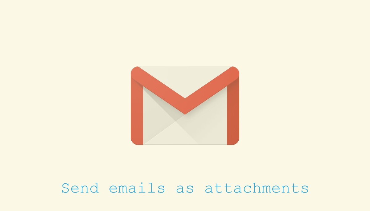 send emails as attachments