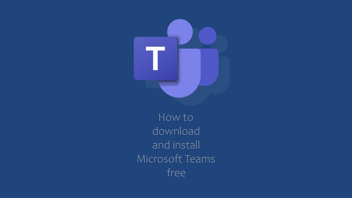 How to download and set up Microsoft Teams free