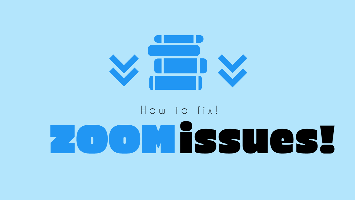 Zoom issues and fixes