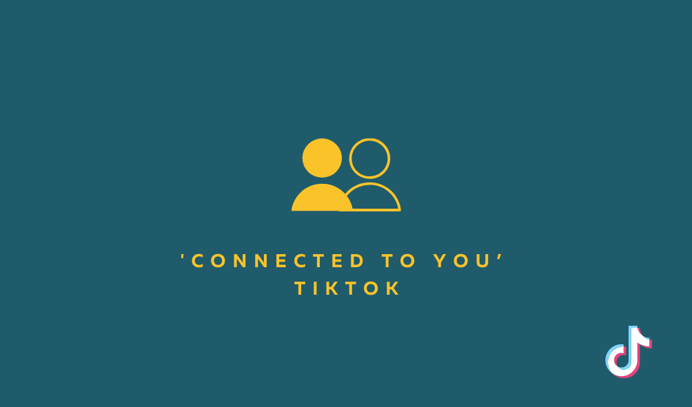 'Connected to you' TikTok