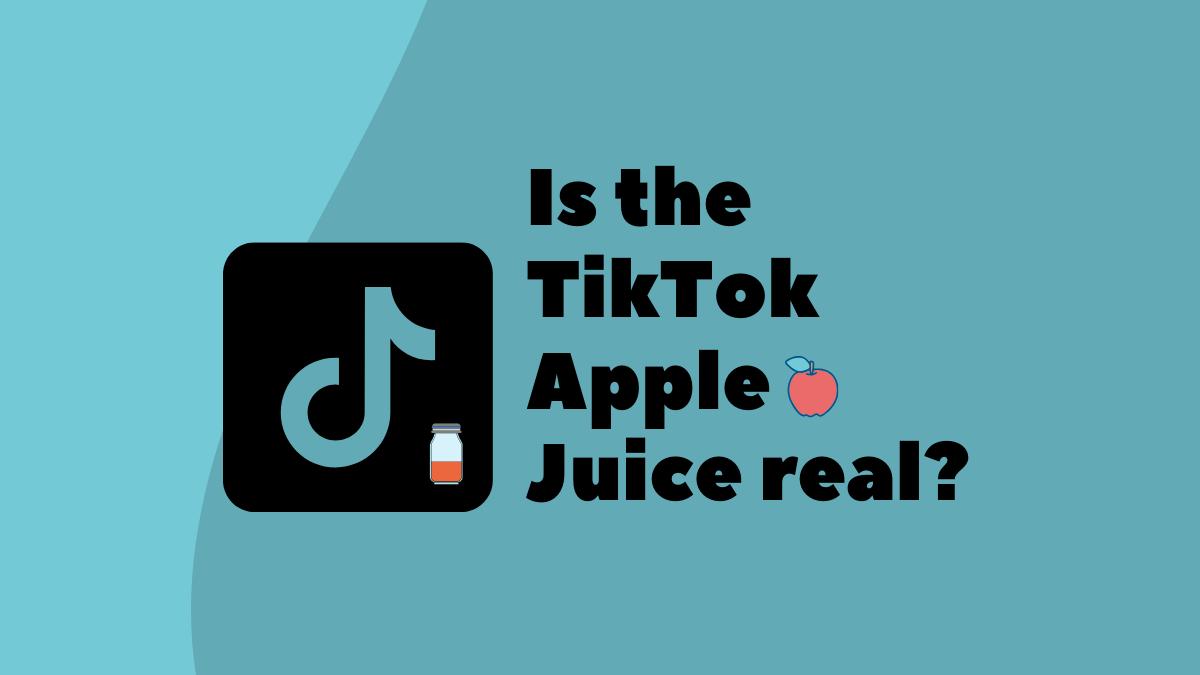 Is the TikTok Apple Juice real