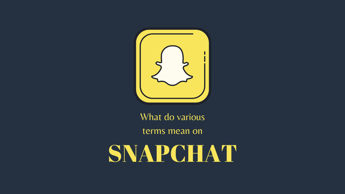 What do various terms mean on Snapchat