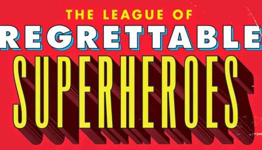 Book Review: The League of Regrettable Superheroes by Jon Morris