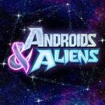 Androids and Aliens