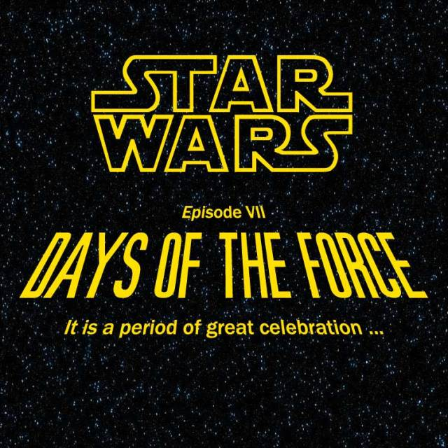 Episode VII: Days of the Force