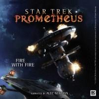 Star Trek: Prometheus audiobook Fire With Fire
