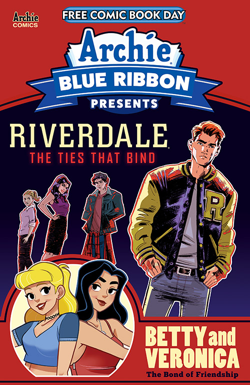 """ARCHIE: BLUE RIBBON PRESENTS Archie Comics Archie launches their """"Blue Ribbon"""" line of Original Graphic Novels, starting with a pair of all-new stories featuring the worlds of Betty & Veronica: The Bond of Friendship and CW's Riverdale! Be the first to get a glimpse at the stories by Micol Ostow, Jamie Rotante, Brittney Williams, Thomas Pitilli and more! Plus, get a sneak peek at Scholastic's latest original Archie titles coming soon to comic shops! Rating: Teen"""
