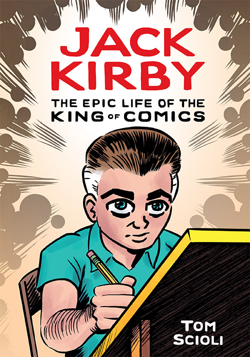 JACK KIRBY: THE EPIC LIFE OF THE KING OF COMICS