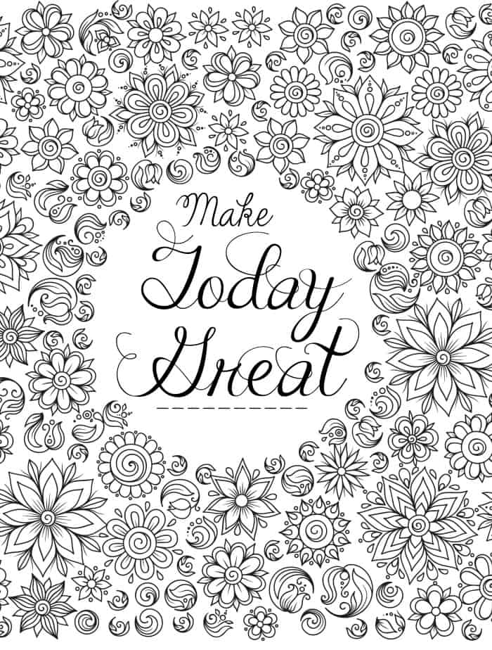 flower coloring pages for adults with quote make today great