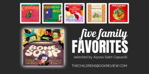 Five Family Favorites With Alyssa Satin Capucilli, Author Of Bone Soup: A Spooky, Tasty Tale