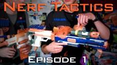 Nerf Tactics Episode 1 – The Basics