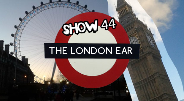 TheLondonEarRadioShow44