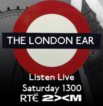 The London Ear on RTE 2XM // Listen Live