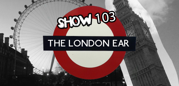 TheLondonEarShow103