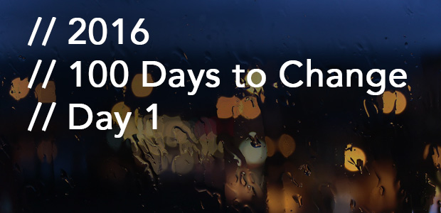 100DaystoChangeDay1