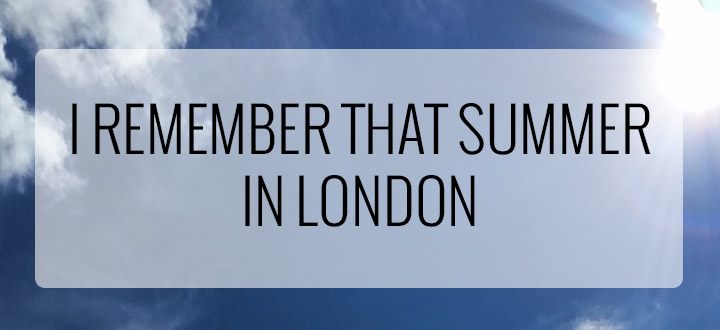 i remember that summer in London - nessymon