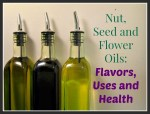 Nut, seed and flower oils - Flavors, uses and health