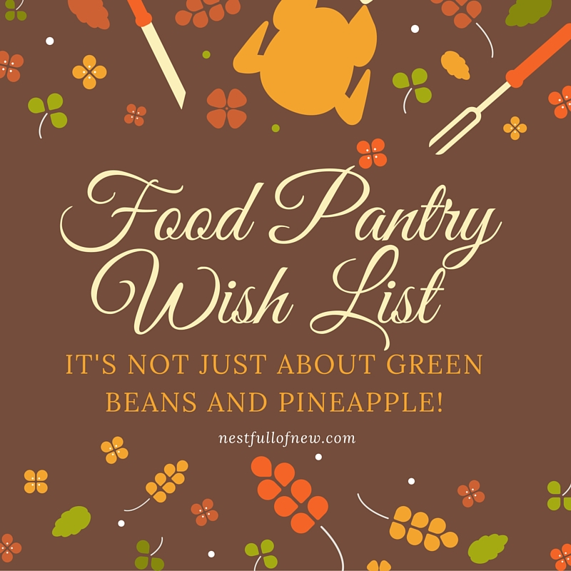 Food Pantry Wish List Its Not Just About Green Beans And Pineapple Nest Full Of New