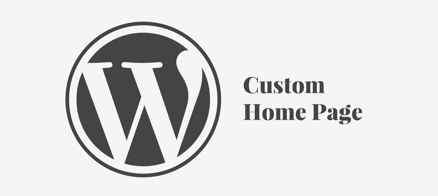 How to Create a Custom Home Page on WordPress