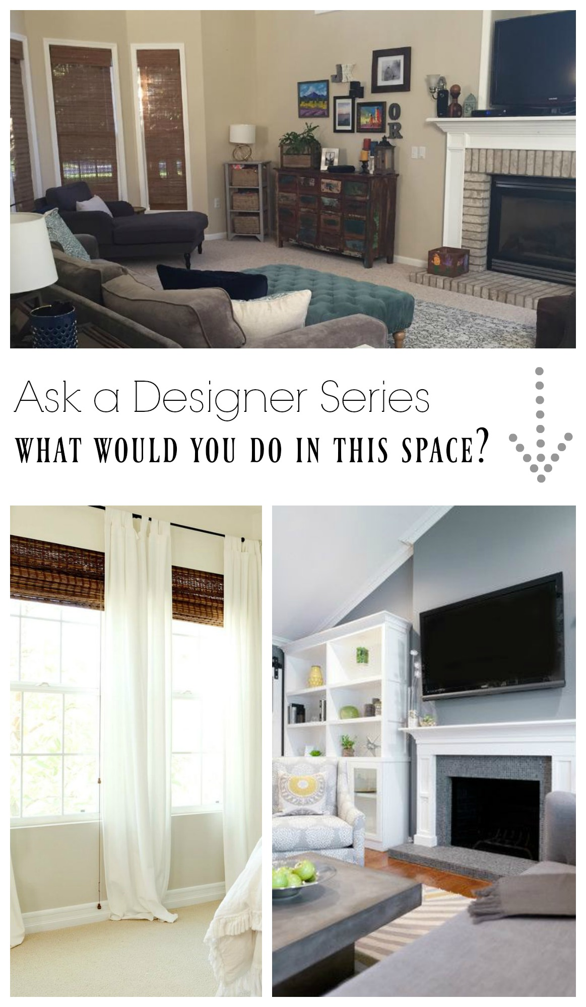 Ask a Designer Series- What would you do with this fireplace and window treatments?