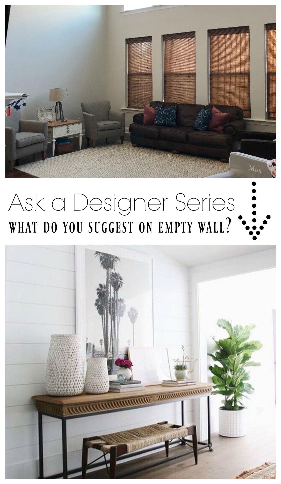 Ask a Desisner Series- What do you suggest on this Empty Wall?