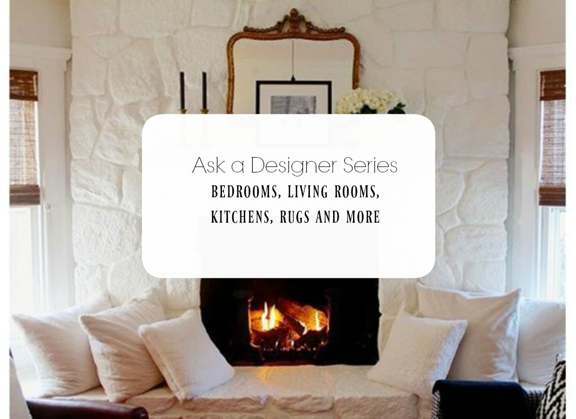 Ask a Designer Series- Kitchens, Living Rooms, Exteriors and ...