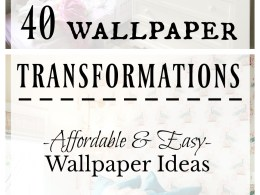 40 Wallpaper Ideas! Before and After!