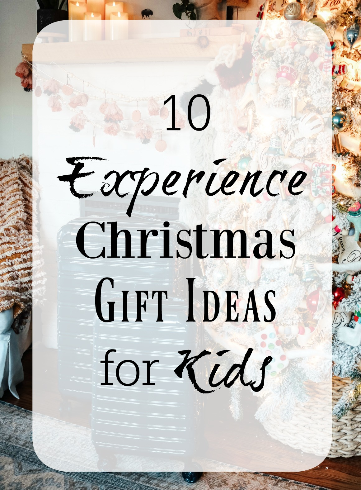 10 Experience Christmas Gift Ideas For Kids Nesting With Grace
