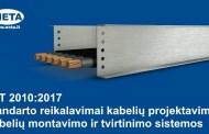 LST 2010:2017 standarto reikalavimai kabelių projektavimui. Kabelių montavimo ir tvirtinimo sistemos