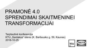 """Tarptautinė konferencija """"Pramonė 4.0 – Sprendimai skaitmeninei transformacijai"""" @ K. Baršausko g. 59, Kaunas"""