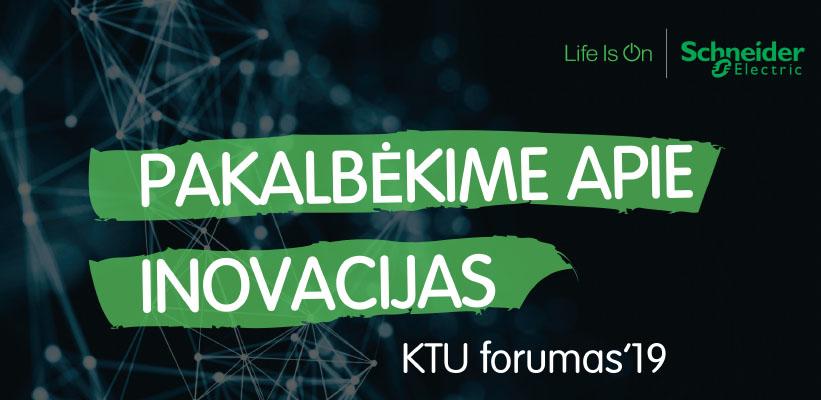 KTU Forumas'19 - Pakalbėkime apie Inovacijas